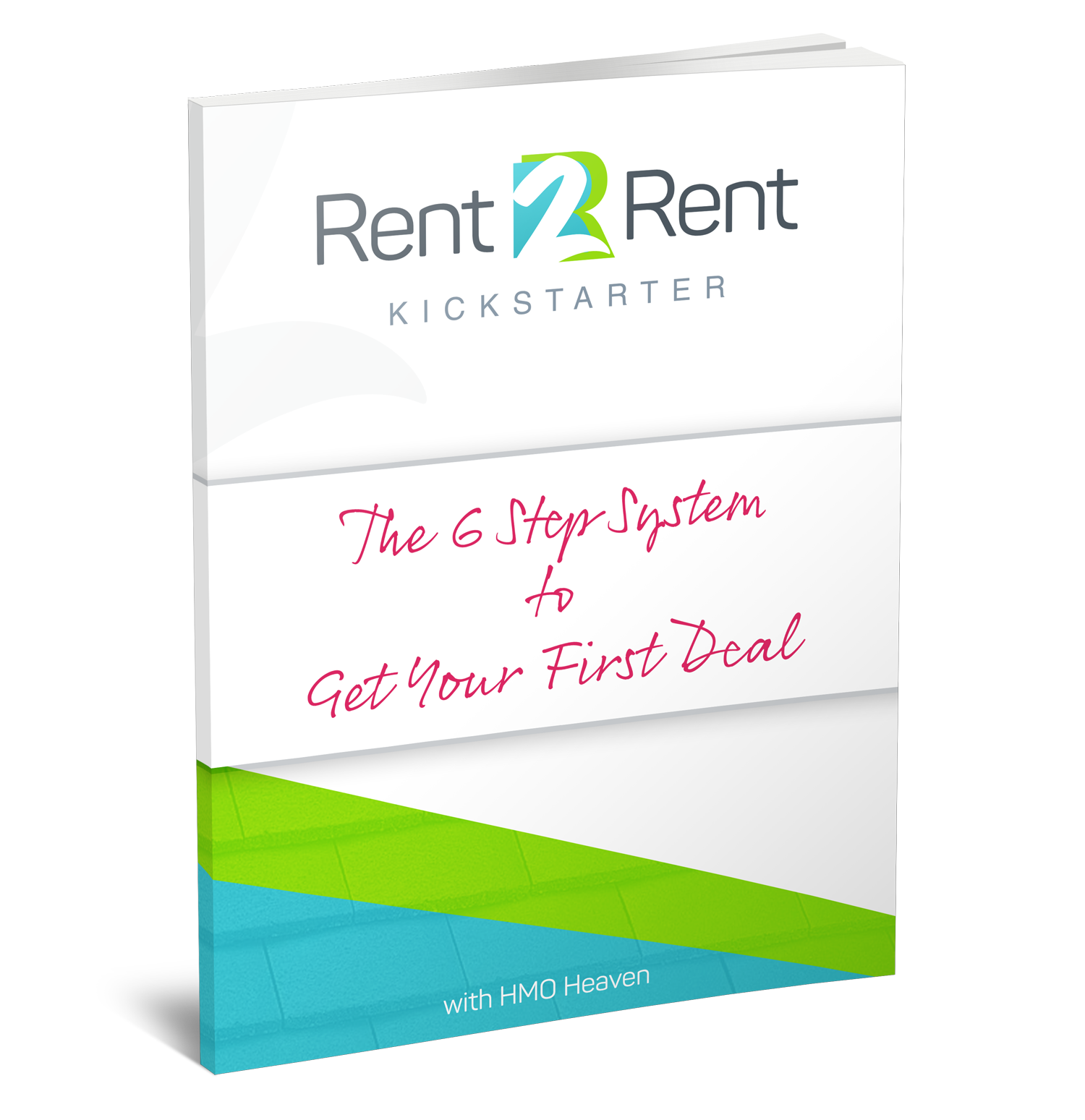 The 6 Step System to Get Your First Rent 2 Rent Deal